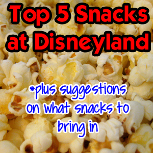 Snacks at Disneyland – My Top 5 Favorites and Suggestions on