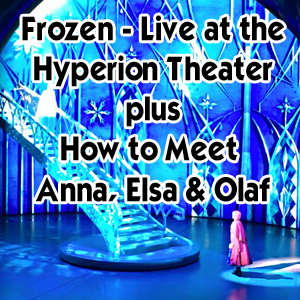 Frozen live at the hyperion theater how to meet anna and elsa updated m4hsunfo
