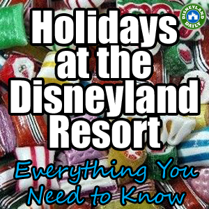 Holidays at Disneyland – Everything You Need to Know | Disneyland Daily